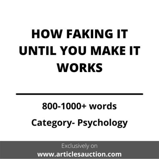 HOW FAKING IT UNTIL YOU MAKE IT WORKS - Articles Auction