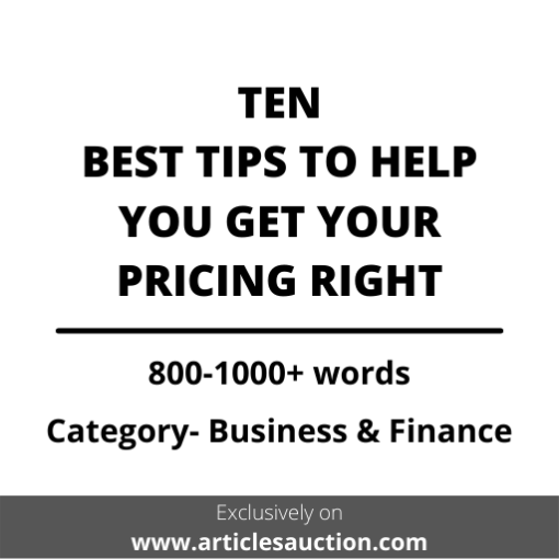 TEN BEST TIPS TO HELP YOU GET YOUR PRICING RIGHT - Articles Auction