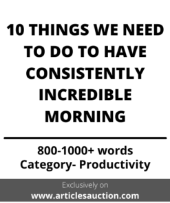 10 THINGS WE NEED TO DO HAVE CONSISTENTLY INCREDIBLE MORNING - Articles Auction