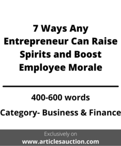 7 Ways Any Entrepreneur Can Raise Spirits and Boost Employee Morale - Articles Auction