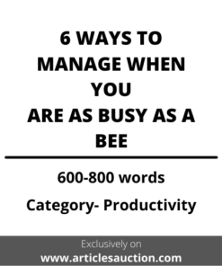 6 WAYS TO MANAGE WHEN YOU ARE AS BUSY AS A BEE - Articles Auction