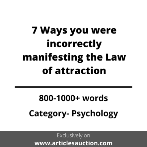 7 Ways you were incorrectly manifesting the Law of attraction - Articles Auction