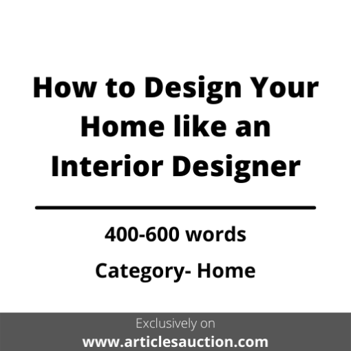 How to Design Your Home like an Interior Designer - Articles Auction