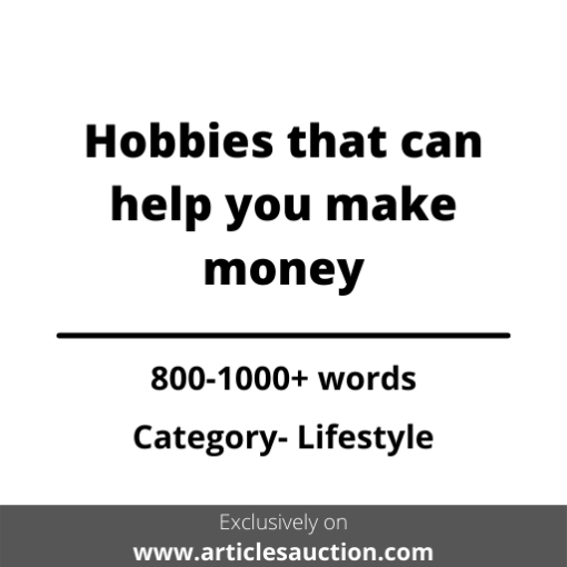 Hobbies that can help you make money - Articles Auction